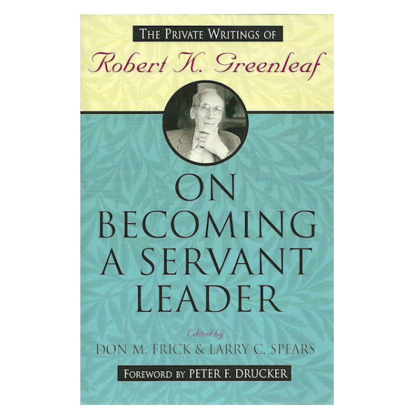 robert greenleaf essay on servant leadership