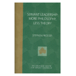 Servant Leadership - More Philosophy, Less Theory
