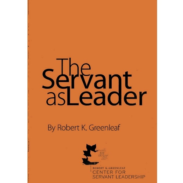 greenleaf essay on servant leadership Identify the characteristics of a servant leader discuss servant leadership and how greenleaf's perspective on servant leadership compare to heifetz's perspective on.