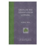 Greenleaf and Servant Leader Listening