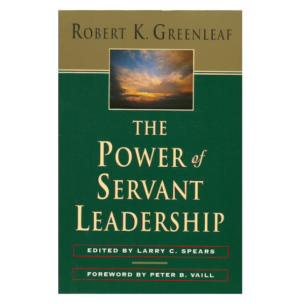 robert k. greenleaf essay on servant leadership