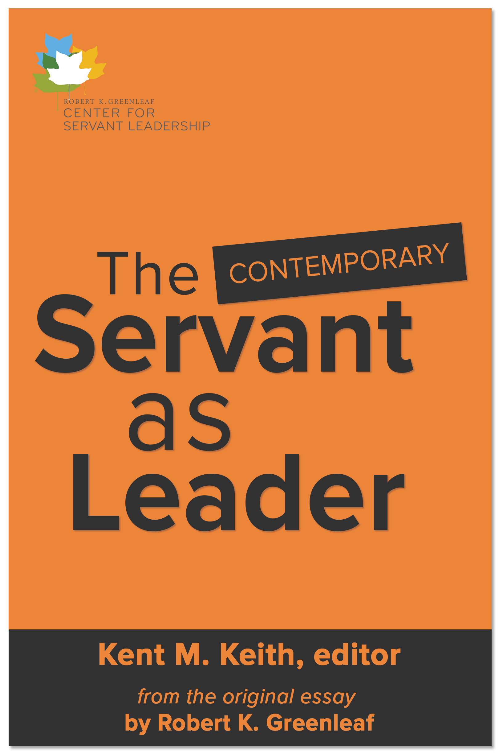 the contemporary servant as leader center for servant the contemporary servant as leader