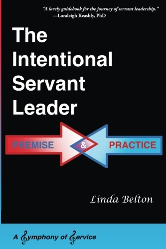 The Intentional Servant Leader