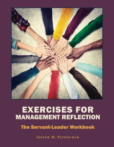 Exercises for Management Reflection: The Servant-Leader Workbook