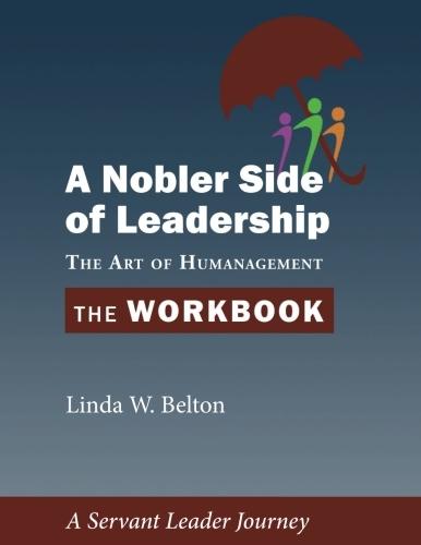 A Nobler Side of Leadership Workbook
