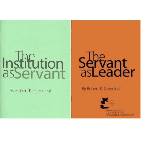 The Servant as Leader & The Institution as Servant