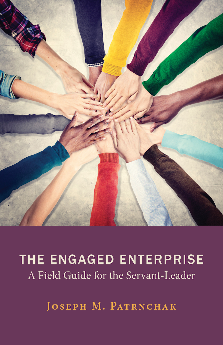 The Engaged Enterprise: A Field Guide for the Servant-Leader