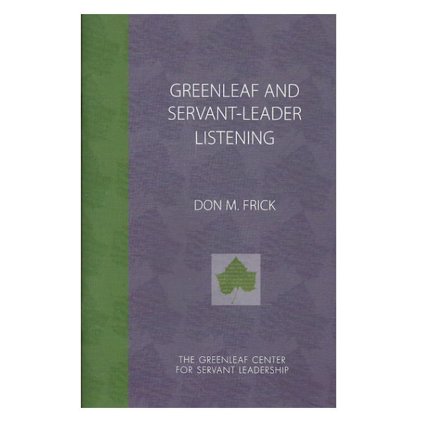 Greenleaf and Servant-Leader Listening
