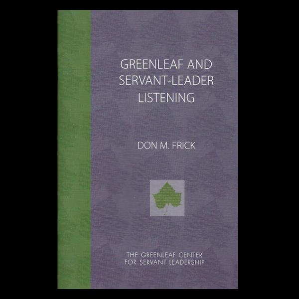 Greenleaf and Servant-Leader Listening