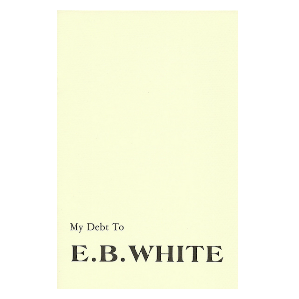 My Debt to E.B. White