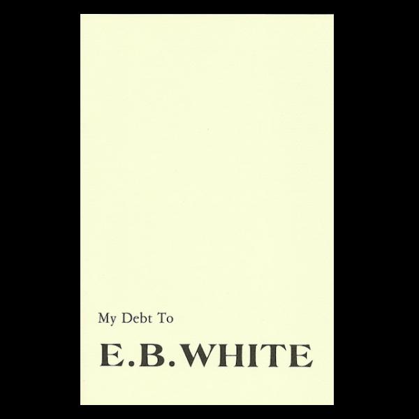 My Debt to E.B. White