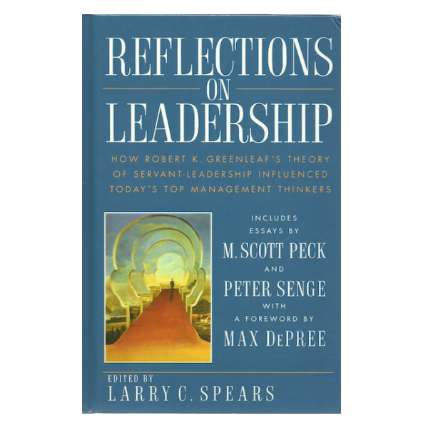 Reflections on Leadership: How Greenleaf's Theory of Servant Leadership Influenced Today's Top Management Thinkers