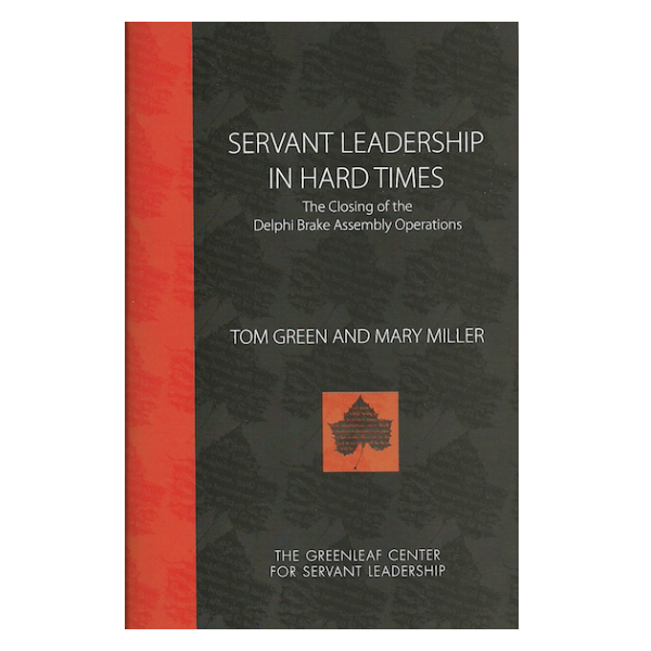 Servant Leadership In Hard Times