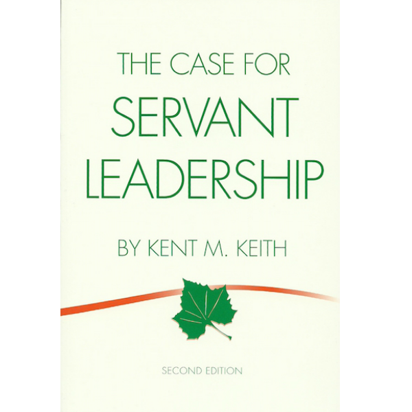 The Case for Servant Leadership – 2nd Edition