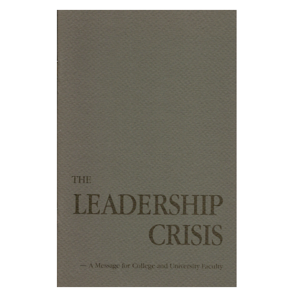 The Leadership Crisis: A Message for College and University Faculty