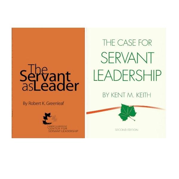 The Servant As Leader & The Case for Servant Leadership