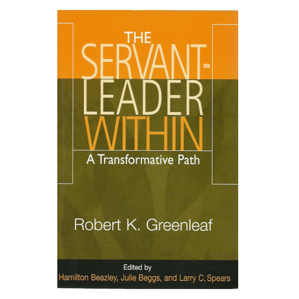 The Servant Leader Within – A Transformative Path