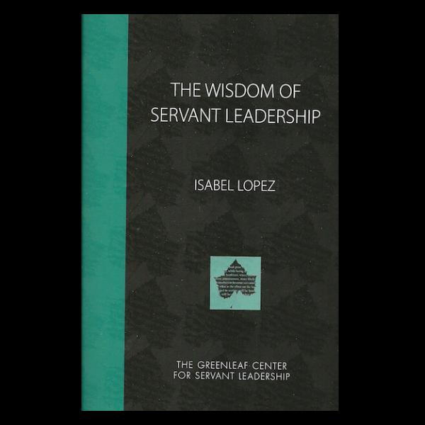 The Wisdom of Servant Leadership