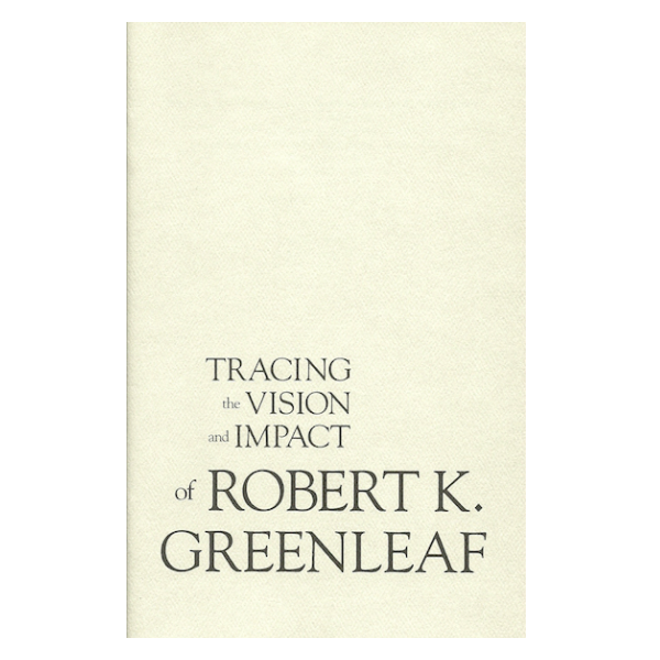 the servant as leader essay by robert greenleaf Robert greenleaf-in 1970, greenleaf wrote the servant as leader, a powerful little essay that from sales m 101 at vietnam national university, ho chi minh city.