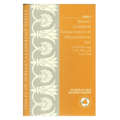 Voices 6 Servant Leadership Characteristics in Organizational Life: (Download)