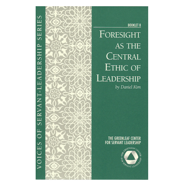 Voices 8 Foresight as the Central Ethic of Leadership: (Download)