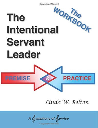The Intentional Servant as Leader: The Workbook